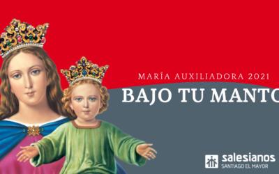 ¡Feliz fiesta de María Auxiliadora 2021!