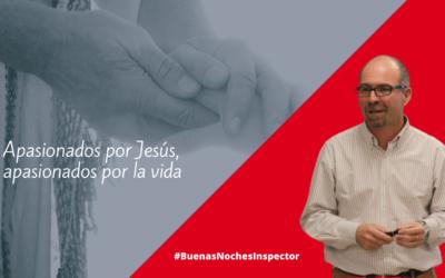 Buenas noches del Inspector para octubre: Apasionados por Jesús, apasionados por la vida